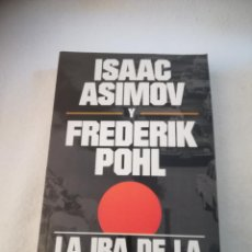 Libros de segunda mano: LA IRA DE LA TIERRA. ISAAC ASIMOV Y FREDERIK POHL. 1º ED. 1994. EDICIONES B. RUSTICA. 406 PAG. Lote 220720437