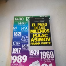 Libros de segunda mano: EL PASO DE LOS MILENIOS. ISAAC ASIMOV. FRANK WHITE. 1º ED. 1992. EDICIONES B. RUSTICA. 230 PAGINAS. Lote 220727916