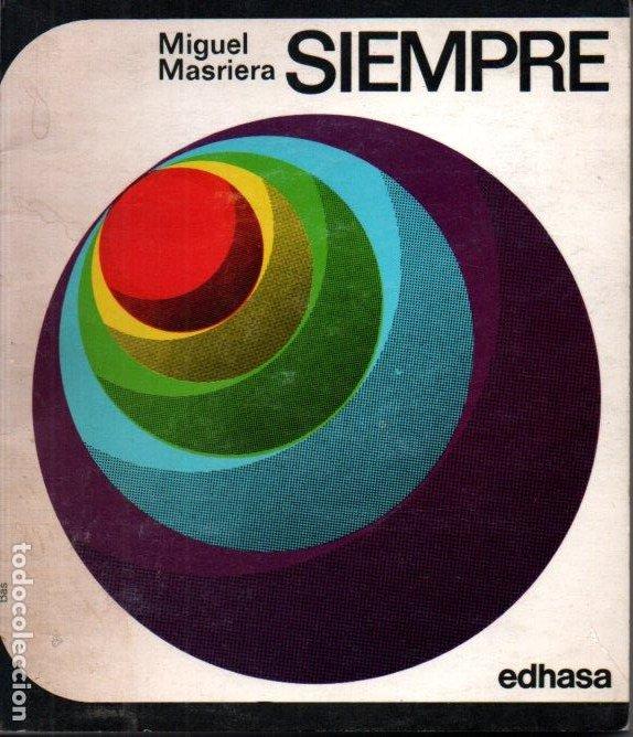 MIGUEL MASRIERA : SIEMPRE (EDHASA, 1969) AUTÓGRAFO DEL ESCRITOR (Libros de Segunda Mano (posteriores a 1936) - Literatura - Narrativa - Ciencia Ficción y Fantasía)