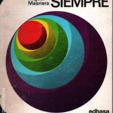 Libros de segunda mano: MIGUEL MASRIERA : SIEMPRE (EDHASA, 1969) AUTÓGRAFO DEL ESCRITOR. Lote 220970451