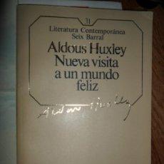 Libros de segunda mano: NUEVA VISITA AL MUNDO FELIZ, ALDOUS HUXLEY, ED. SEIX BARRAL. Lote 221334516