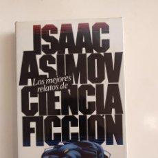 Libros de segunda mano: LOS MEJORES RELATOS DE CIENCIA FICCIÓN - ISAAC ASIMOV - CÍRCULO DE LECTORES, 1984. Lote 221511938
