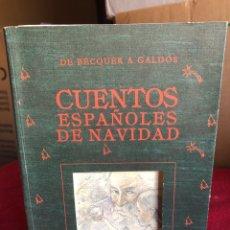 Libros de segunda mano: CUENTOS ESPAÑOLES DE NAVIDAD (BÉCQUER A GALDÓS). RAFAEL ALARCÓN SIERRA (SELECCIÓN,PRÓLOGO Y EDICIÓN). Lote 221548686