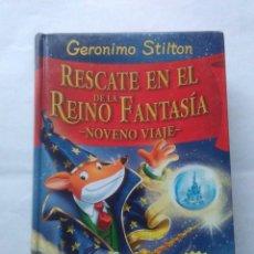 Libros de segunda mano: RESCATE EN EL REINO DE LA FANTASIA , NOVENO VIAJE .GERÓNIMO STILTON ( DESTINO ). Lote 221727991