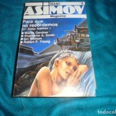 Libros de segunda mano: ISAAC ASIMOV MAGAZINE. Nº 8. PARA QUE NO RECORDEMOS Y OTROS. FORUM , 1986. Lote 221746426