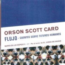 Livres d'occasion: MAPAS EN UN ESPEJO 2 : FLUJO - CUENTOS SOBRE FUTUROS HUMANOS - ORSON SCOTT CARD. Lote 221832860