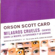 Livres d'occasion: MAPAS EN EL ESPEJO 4 : MILAGROS CRUELES - ORSON SCOTT CARD. Lote 221832898