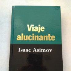 Libros de segunda mano: VIAJE ALUCINANTE/ISAAC ASIMOV. Lote 221847885