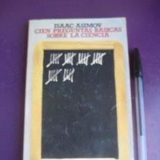 Libros de segunda mano: 100 PREGUNTAS SOBRE LA CIENCIA - ISAAC ASIMOV - ALIANZA EDITORIAL 1983 - 204 PAGS. Lote 221894360