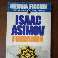 Libros de segunda mano: FUNDACION (ISAAC ASIMOV) BRUGUERA - OFI15J. Lote 222011450
