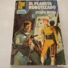 Libros de segunda mano: EL PLANETA ROBOTIZADO - JOSEPH BERNA - BRUGUERA. Lote 222087675