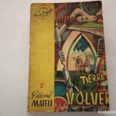 Libros de segunda mano: A LA TIERRA NO SE PUEDE VOLVER - DICK CONDEROGA. Lote 222087832