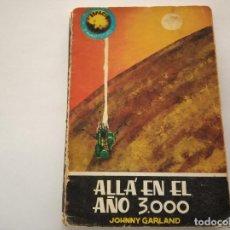 Libros de segunda mano: ALLA EN EL AÑO 3000 - JOHNNY GARLAND. Lote 222087863
