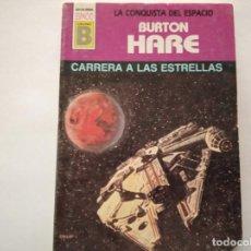 Libros de segunda mano: CARRERA A LAS ESTRELLAS - BURTON HARE. Lote 222087967