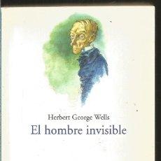 Libros de segunda mano: H.G. WELLS. EL HOMBRE INVISIBLE. EL BARCO DE PAPEL. Lote 222141406