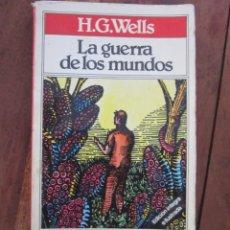 Libros de segunda mano: LA GUERRA DE LOS MUNDOS. H. G. WELLS. TODOLIBRO, BRUGUERA . EDICION INTEGRA ILUSTRADA.1981. Lote 222160051