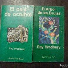 Libros de segunda mano: LOTE DE DOS LIBROS DE RAY BRADBURY. EL PAÍS DE OCTUBRE Y EL ÁRBOL DE LAS BRUJAS. EDITORIAL MINOTAURO. Lote 222254495