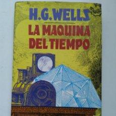 Libros de segunda mano: LA MÁQUINA DEL TIEMPO/H.G.WELLS. Lote 222294721