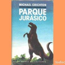 Libros de segunda mano: LIBRO PARQUE JURÁSICO DE MICHAEL CRICHTON (OCASIÓN). CIRCULO DE LECTORES. Lote 222632313