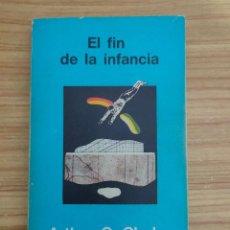 Libros de segunda mano: EL FIN DE LA INFANCIA (ARTHUR C. CLARKE) 1ª EDICIÓN ESPAÑOLA, 1976. Lote 222722890