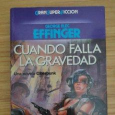 Libros de segunda mano: CUANDO FALLA LA GRAVEDAD - TRILOGÍA CYBERPUNK 1(GEORGE A. EFFINGER) MARTÍNEZ ROCA GRAN SUPER FICCIÓN. Lote 222723006