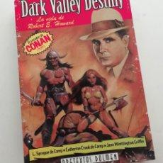 Libros de segunda mano: DARK VALLEY DESTINY. LA BIOGRAFÍA DE ROBERT E. HOWARD, EL CREADOR DE CONAN. EDICIÓN DE DOLMEN. Lote 223154808