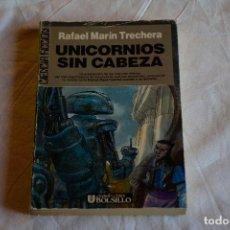 Libros de segunda mano: UNICORNIOS SIN CABEZA - RAFAEL MARÍN TRECHERA - ED ULTRAMAR. Lote 223516252