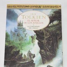 Libros de segunda mano: EL SEÑOR DE LOS ANILLOS I: LA COMUNIDAD DEL ANILLO - J.R.R. TOLKIEN - 2001. Lote 60494999