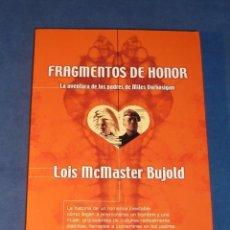 Libros de segunda mano: FRAGMENTOS DE HONOR (MILES VORKOSIGAN) - LOIS MCMASTER BUJOLD EDICIONES B NOVA 157 ESTADO IMPECABLE. Lote 223918197
