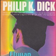 Libros de segunda mano: PHILIP K. DICK - FLUYAN MIS LÁGRIMAS, DIJO EL POLICÍA. Lote 224702818