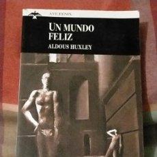 Libros de segunda mano: UN MUNDO FELIZ, ALDOUS HUXLEY, 18 X 11.5 X 1.5. Lote 225057601