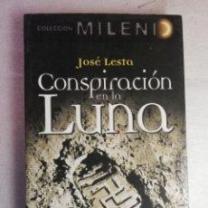 Libros de segunda mano: CONSPIRACIÓN EN LA LUNA- JOSÉ LESTA. Lote 227459355