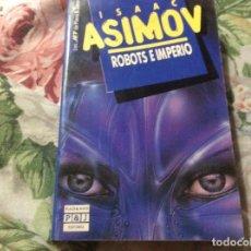 Libros de segunda mano: ROBOTS E IMPERIO / ISAAC ASIMOV / GRAN RENO CIENCIA FICCIÓN - PLAZA & JANÉS. Lote 227777130