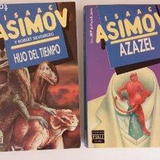 Libros de segunda mano: ISAAC ASIMOV - AZAEL - ISAAC ASIMOV Y ROBERT SILVERBERG - HIJO DEL TIEMPO. Lote 227922115