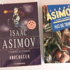 Libros de segunda mano: ISAAC ASIMOV Y ROBERT SIVERBERG - HIJOS DEL TIEMPO - ANOCHECER-. Lote 227923117