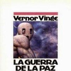 Libros de segunda mano: VERNOR VINGE - LA GUERRA DE LA PAZ. Lote 228033540