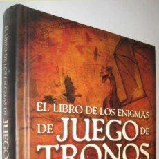 Libros de segunda mano: EL LIBRO DE LOS ENIGMAS DE JUEGO DE TRONOS - 140 ACERTIJOS INSPIRADOS EN LOS SIETE REINOS -ILUSTRADO. Lote 228546805