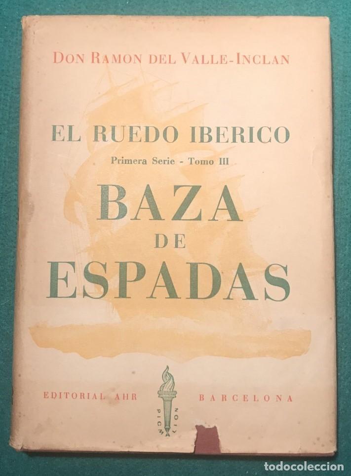 BAZA DE ESPADAS. R. VALLE-INCLÁN. (Libros de Segunda Mano (posteriores a 1936) - Literatura - Narrativa - Ciencia Ficción y Fantasía)