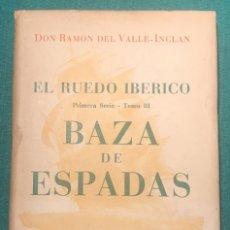 Libros de segunda mano: BAZA DE ESPADAS. R. VALLE-INCLÁN.. Lote 229868450
