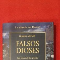 Libros de segunda mano: FALSOS DIOSES, LAS RAICES DE LA HEREJIA - GRAHAM MCNEILL (WARHAMMER 40.000). Lote 230399770