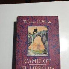 Libros de segunda mano: CAMELOT, EL LIBRO DE MERLÍN, TERENCE H. WHITE, CÍRCULO 1997.. Lote 233398370
