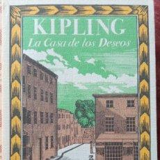 Libros de segunda mano: RUDYARD KIPLING - LA CASA DE LOS DESEOS. Lote 233830025