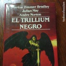 Libros de segunda mano: EL TRILLIUM NEGRO. MARION ZIMMER BRADLEY. JULIAN MAY. ANDRE NORTON. EDICIONES B. NOVA FANTASIA.. Lote 234953435