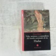 Libros de segunda mano: VIDAS SECRETOS COSTUMBRES MUNDO ENCANTADO DE LAS HADAS - TERESA MARTÍN - 1ª ED. LUXOR ÓPTIMA -(L). Lote 235088935