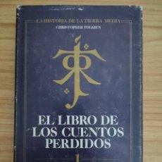Libros de segunda mano: EL LIBRO DE LOS CUENTOS PERDIDOS 1 (J. R. R. TOLKIEN) LA HISTORIA DE LA TIERRA MEDIA. Lote 235203565