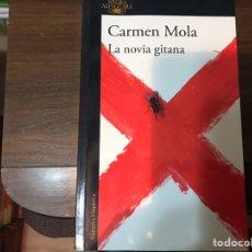 Libros de segunda mano: LA NOVIA GITANA. CARMEN MOLA. ALFAGUARA. COMO NUEVO. Lote 235204870