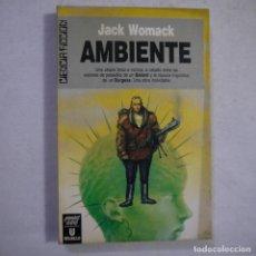 Libros de segunda mano: CIENCIA FICCIÓN 107. AMBIENTE - JACK WOMACK - ULTRAMAR EDITORES - 1990 - 1.ª EDICION. Lote 235810235
