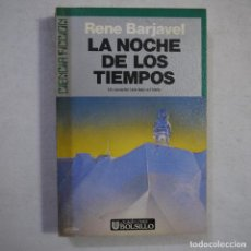 Libros de segunda mano: CIENCIA FICCIÓN 15. LA NOCHE DE LOS TIEMPOS - RENE BARJAVEL - ULTRAMAR EDITORES - 1990 - 4.ª ED.. Lote 235817395