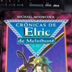 Libros de segunda mano: MICHAEL MOORCOCK CRÓNICAS DE ELRIC MELNIBONE I - IV. Lote 235828365