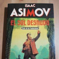 Libros de segunda mano: EL SOL DESNUDO (ISAAC ASIMOV). Lote 235854485